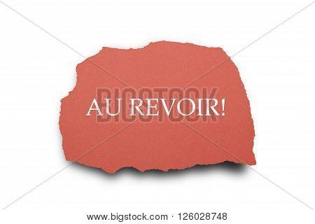 French word AU REVOIR (goodbye) written under torn paper.