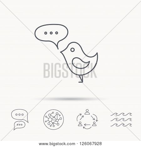 Bird with speech bubble icon. Chat talk sign. Cute small fowl symbol. Global connect network, ocean wave and chat dialog icons. Teamwork symbol.