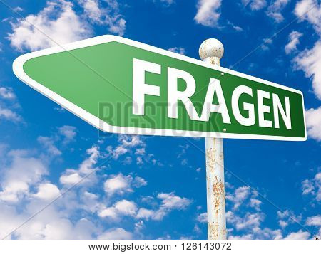 Fragen - german word for questions - street sign illustration in front of blue sky with clouds.