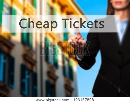 Cheap Tickets - Businesswoman Hand Pressing Button On Touch Screen Interface.