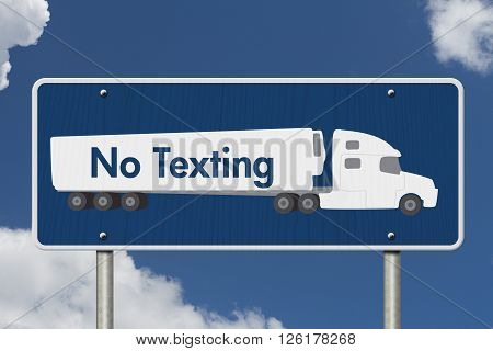 No Texting Road Sign A blue Road Sign with text No Texting and a truck with sky background