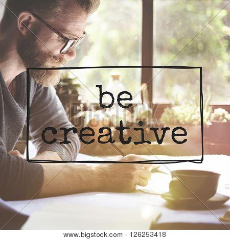 Be Creative Ideas Imagination Creativity Design Concept