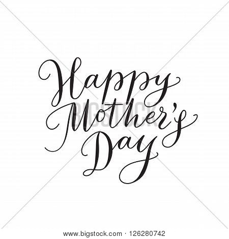 Happy mothers day card with hand drawn text. Lettering, calligraphy for your design