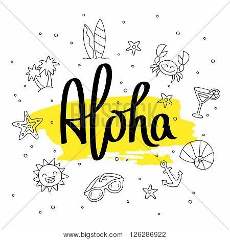 Aloha. Fashionable calligraphy. Vector illustration on white background with a smear of ink and yellow summer icons. Elements for design.
