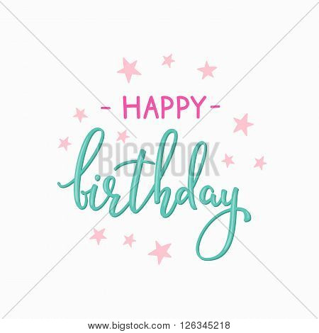 Happy Birthday lettering sign quote typography. Calligraphy design for postcard poster graphic design. Simple vector brush calligraphy. Happy Birthday card colored design element. Birthday party decor