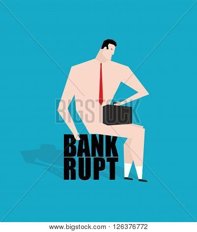 Businessman Bankrupt, Debtor. Sad Businessman Sitting On Tax. Naked Man With Briefcase In Hand. I Ba