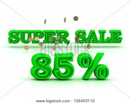 85 PERSENT SUPER SALE business sign green keywords isolated on white background