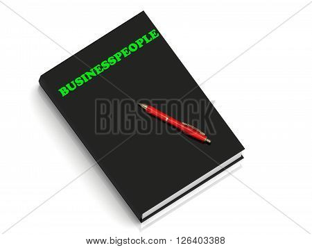 BUSINESSPEOPLE- inscription of green letters on black book on white background