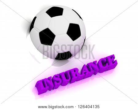 INSURANCE bright volume letter word football half ball on white background