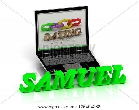 SAMUEL- Name and Family bright letters near Notebook and inscription Dating on a white background