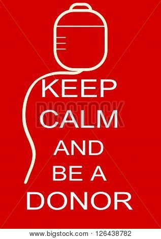 Keep calm and be a donor poster