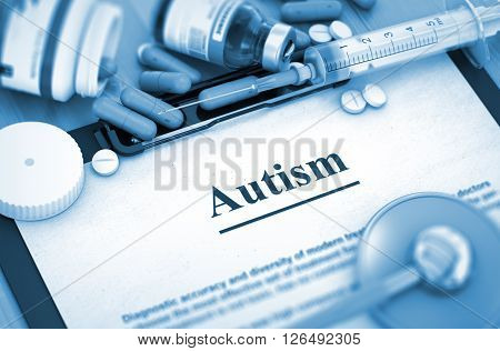 Autism - Medical Report with Composition of Medicaments - Pills, Injections and Syringe. Diagnosis - Autism. 3D Rendering.