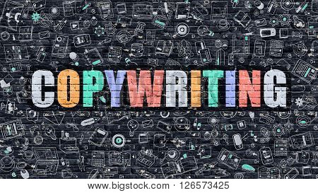 Copywriting - Multicolor Concept on Dark Brick Wall Background with Doodle Icons Around. Modern Illustration with Elements of Doodle Style. Copywriting on Dark Wall.