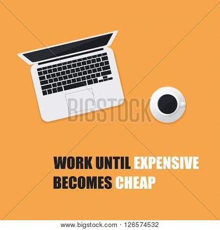 Work Until Expensive Becomes Cheap. - Inspirational Quote, Slogan, Saying On An Yellow Background