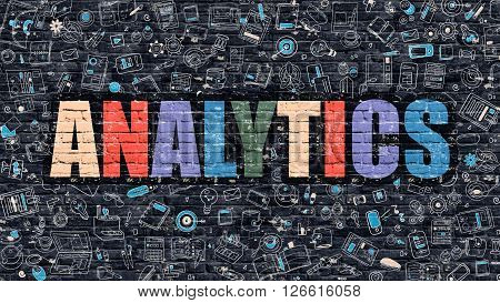 Analytics. Multicolor Inscription on Dark Brick Wall with Doodle Icons Around. Analytics Concept. Modern Style Illustration with Doodle Design Icons. Analytics on Dark Brickwall Background.