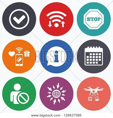 Wifi, mobile payments and drones icons. Information icons. Stop prohibition and user blacklist signs. Approved check mark symbol. Calendar symbol.