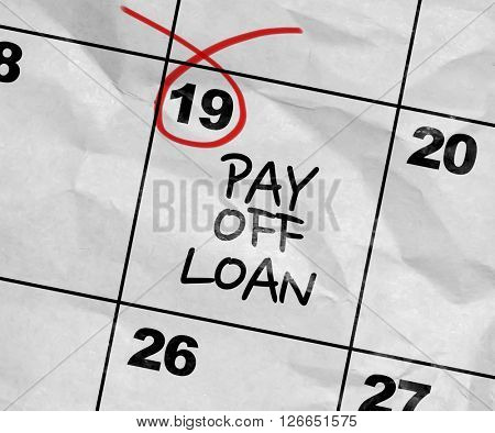 Concept image of a Calendar with the text: Pay Off Loan