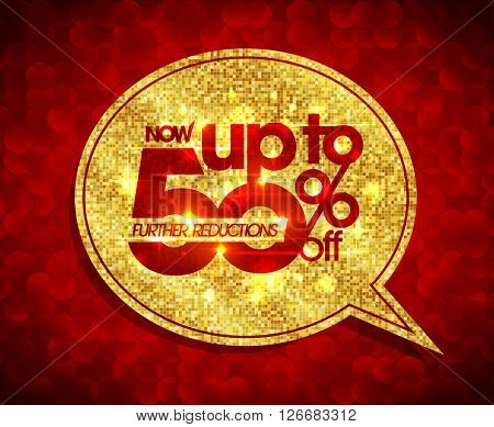 Up to 50 percents off, further reductions sale golden speech bubble design against red polygon backdrop