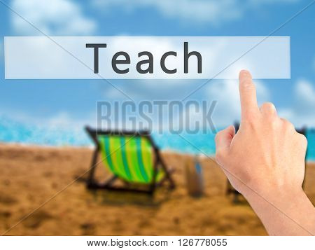 Teach - Hand Pressing A Button On Blurred Background Concept On Visual Screen.