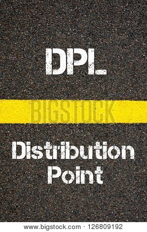 Concept image of Business Acronym DPL Distribution Point written over road marking yellow paint line poster