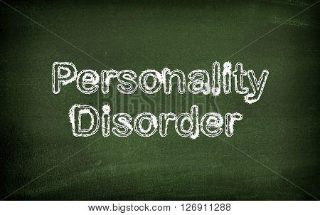 Personality disorder written on blackboard