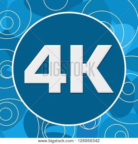 4K text written over circular blue background.