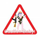 The sign on the car caution child. Little baby Rambo. Sticker for the car to alert the child. poster