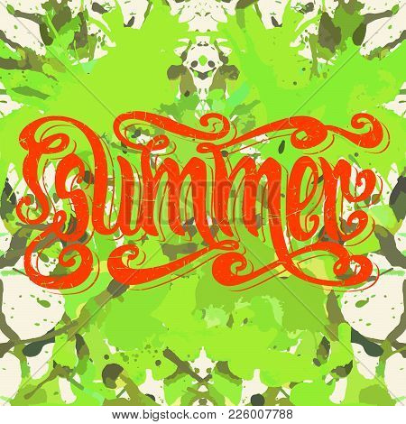 Hand Drawn Textured Word Summer Over Bright Green Colorful Artistic Paint Splashes.
