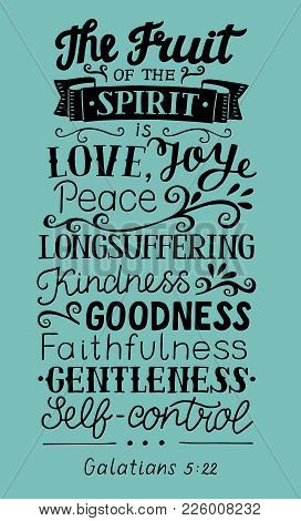 Hand Lettering The Fruit Of The Spirit . Bible Verse. Christian Poster. New Testament. Galatians. Gr
