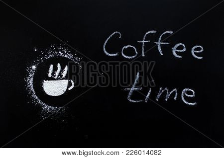 Chalk Paint Of Cup Of Coffee And Words - Coffee Time - On Chalkboard. Blackboard Sign With The Phras
