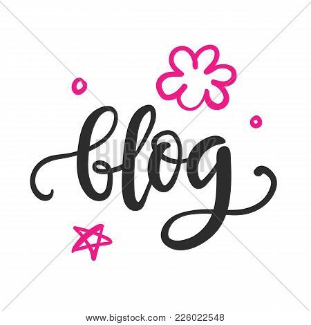 Blog Modern Calligraphy, Isolated On White. Brush Hand Written Trendy Lettering. Vector Banner.