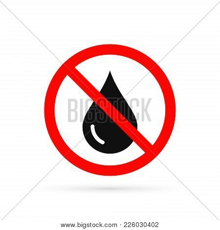 No Water Resistant, No Waterproof Warning Sign, Vector Isolated Illustration.