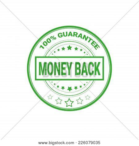 Money Back Sign 100 Percents Guarantee Certificate Label Isolated Vector Illustration