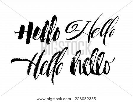 Set Of Hello Lettering. Hand Drawn Calligraphy Hello. Modern Style Collection. Brush Pen Unique Insc