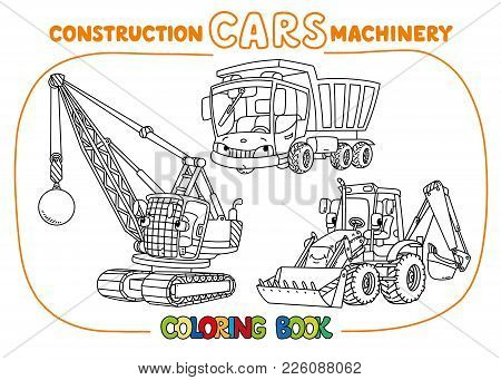 Wrecking Ball Truck, Dump Truck And Construction Tractor Coloring Book Set For Kids. Small Funny Vec