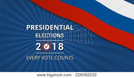 Banner Presidential Elections In Russia On March 18, 2018
