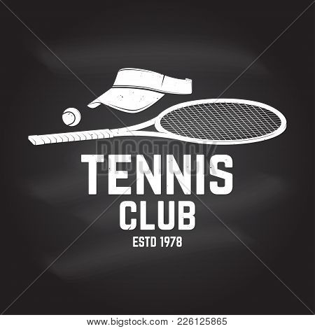 Tennis Club Badge. Vector Illustration On The Chalkboard. Concept For Shirt, Print, Stamp Or Tee. Vi