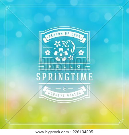 Spring Badge Vector Typographic Design Greeting Card. Spring Blurred Lights Background And Flowers.