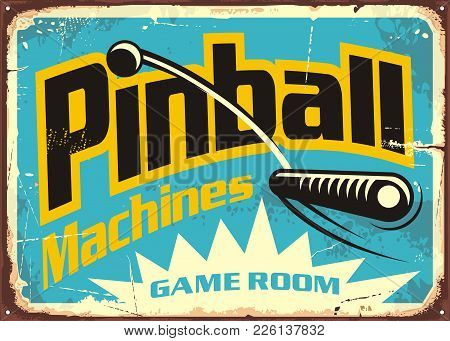 Pinball Machines Game Room Retro Sign Advertisement. Leisure Flipper Games Vintage Poster Design. Ve