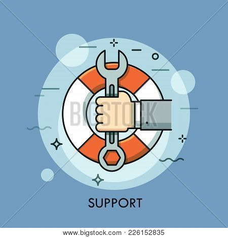 Hand Holding Wrench Or Spanner Against Lifebuoy On Background. Technical Support Service, Response A