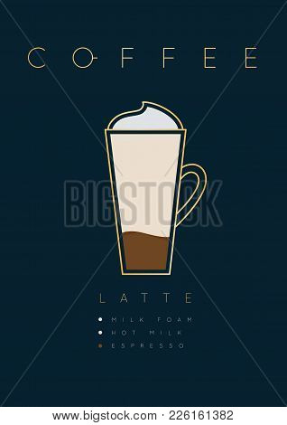 Poster Coffee Latte With Names Of Ingredients Drawing In Flat Style On Dark Blue Background