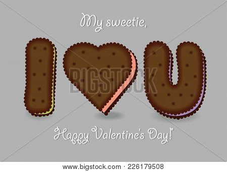 I Love You. Chocolate Cookies - Big Heart, Letters I And U. My Sweetie, Happy Valentines Day. Illust