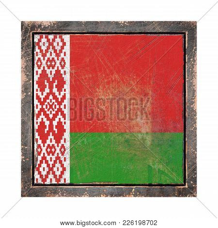 3d Rendering Of A Belarus Flag Over A Rusty Metallic Plate Wit A Rusty Frame. Isolated On White Back