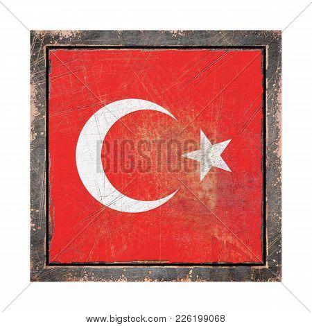 3d Rendering Of A Turkey Flag Over A Rusty Metallic Plate Wit A Rusty Frame. Isolated On White Backg