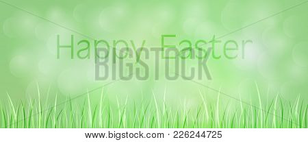 Easter Background. Green Landscape With Grass In The Foreground. Text: Happy Easter