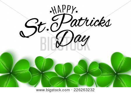 Happy St. Patricks Day. Greeting Card. Clovers Of Shamrocks On White Background. Calligraphic Decora