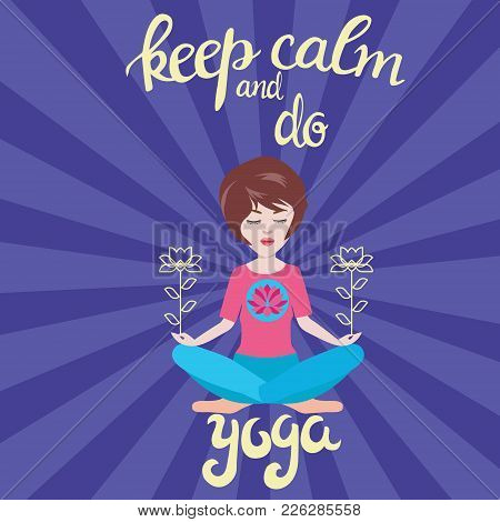 Yoga And Meditation Concept Background With Text Keep Calm And Do Yoga. Illustration With Vector Pre