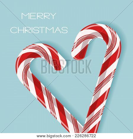 Bright Poster With Candy Cane Heart. Two Red And White Glossy Realistic Lollipops With Shadow And Te