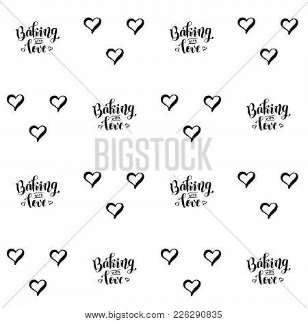 Seamless Pattern With Handwritten Calligraphy Lettering Of Backing With Love Alternating With Hearts