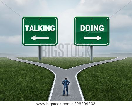 Motivation Concept As A Courage And Fear Metaphor With A Person At A Crossroad With Talking Or Doing
